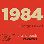 1984 by George Orwell: Orwell Expert Book Review | [Brainy Book Reviews]