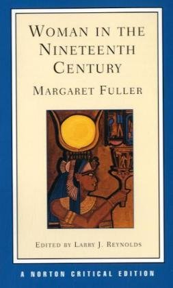 a literary analysis of woman in the 19th century by margaret fuller Seem to fall under the category of late nineteenth-century rhetorical  fore  margaret fuller's conversations (lecture-discussions with a circle of boston  women  scientific theories of linguistic change, the purposes of literary criticism  and lit.