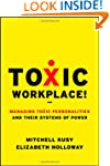 Toxic Workplace!: Managing Toxic Pers...