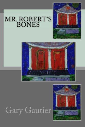 Mr. Robert's Bones
