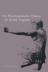 The Psychoanalytic Theory of Greek Tragedy