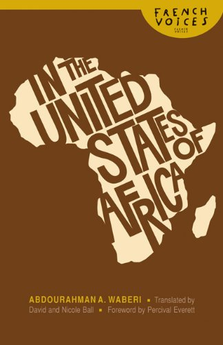 In the United States of Africa (French Voices): Abdourahman A. Waberi, David Ball, Nicole Ball, Percival Everett: 9780803222625: Amazon.com: Books