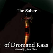 The Saber of Dromand Kaas Audiobook by Christopher Blythe Bartram Narrated by Jason Paton
