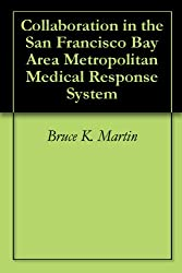 Collaboration in the San Francisco Bay Area Metropolitan Medical Response System