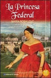 La princesa federal / The Federal Princess (Spanish Edition)