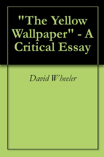 the-yellow-wallpaper-a-critical-essay-english-edition