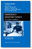 Cardiac Arrest, An Issue of Emergency Medicine Clinics, 1e (The Clinics: Internal Medicine)