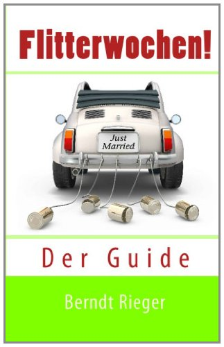 Flitterwochen!: Der Guide