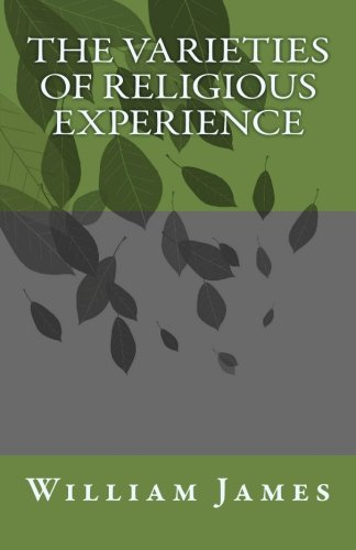 essays on the varieties of religious experience His major opus on the subject, the varieties of religious experience, was  published  the following essay, condensed from a talk he gave to the  philosophical.