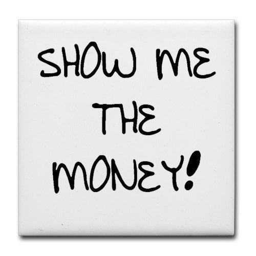 cafepress-show-me-the-money-tile-coaster-tile-coaster-drink-coaster-small-trivet