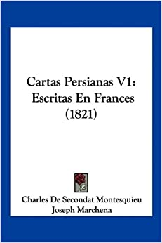 Cartas Persianas V1: Escritas En Frances (1821) (Spanish Edition