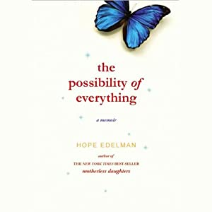 The Possibility of Everything: A Memoir | [Hope Edelman]