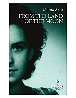 From the Land of the Moon: Milena Agus, Ann Goldstein