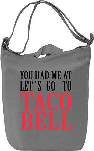 you-had-me-at-lets-go-to-taco-bell-funny-slogan-borsa-giornaliera-canvas-canvas-day-bag-100-premium-