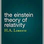 The Einstein Theory of Relativity | [H. A. Lorentz]