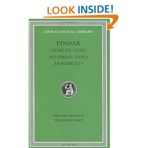 Pindar: Nemean Odes, Isthmian Odes, Fragments. (Loeb Classical Library No. 485)