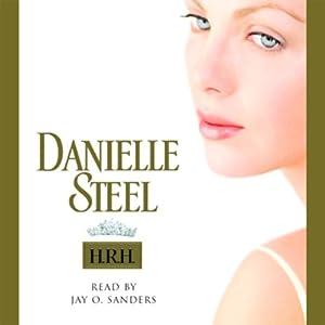 H.R.H. | [Danielle Steel]