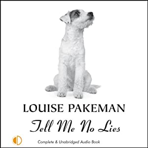 Tell Me No Lies | [Louise Pakeman]