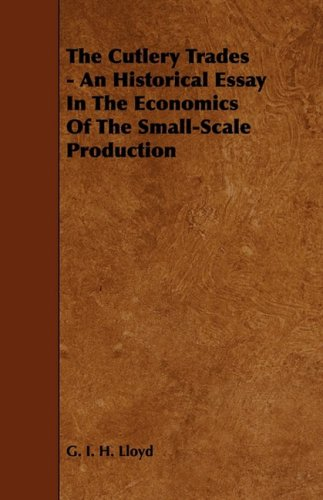 The Cutlery Trades - An Historical Essay in the Economics of the Small-Scale Production PDF