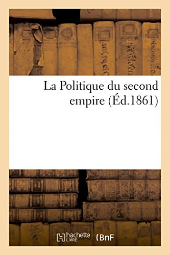 La Politique du second empire (Sciences sociales)