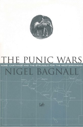 The Punic Wars: Rome, Carthage and the Struggle for the Mediterranean