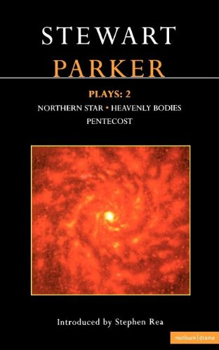 Parker Plays: 2: Northern Star; Heavenly Bodies; Pentecost (Methuen Contemporary Dramatists)