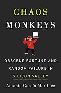 Book Cover: Chaos Monkeys: Obscene Fortune and Random Failure in Silicon Valley