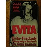 Evita - First Lady: A Biography of Eva Peron (0394170873) by Barnes, John