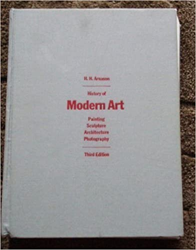 History of Modern Art: Painting, Sculpture, Architecture, Photography, Arnason, H. Harvard