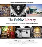 img - for Robert Dawson: The Public Library : A Photographic Essay (Hardcover); 2014 Edition book / textbook / text book