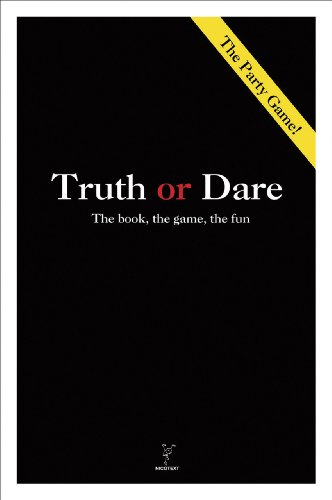 Truth or Dare: The Book, The Game, The Fun