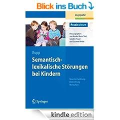 Semantisch-lexikalische St�rungen bei Kindern (Praxiswissen Logop�die)