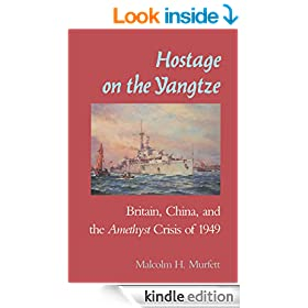 Hostage on the Yangtze: Britain, China, and the Amethyst Crisis of 1949