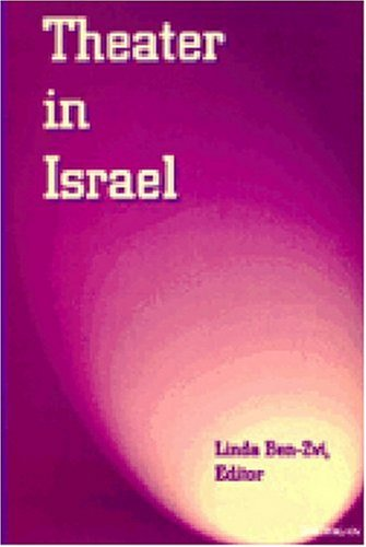 Theater in Israel (Theater: Theory/Text/Performance)