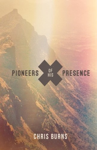 Pioneers of His Presence