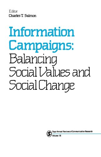 Information Campaigns: Balancing Social Values and Social Change (SAGE Series in Communication Research)