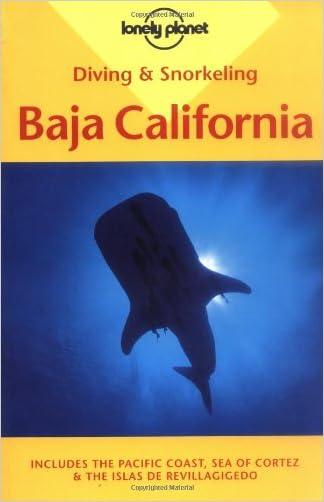 Diving & Snorkeling Baja California:  Includes the Pacific Coast, Sea of Cortez & the Islas De Revillagigedo (Lonely Planet)