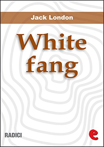 Jack London - White Fang (Radici)