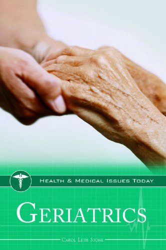 Geriatrics (Health And Medical Issues Today)