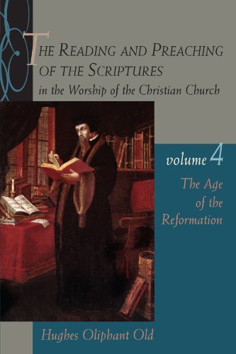 the-reading-and-preaching-of-the-scriptures-in-the-worship-of-the-christian-church-volume-4-the-age-
