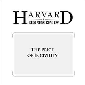 The Price of Incivility (Harvard Business Review) | [Christine Porath, Christine Pearson]