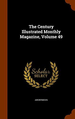 The Century Illustrated Monthly Magazine, Volume 49