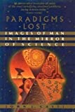 img - for Paradigms Lost: Images of Man in the Mirror of Science book / textbook / text book