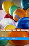 img - for Boil, Bubble Toil And Trouble book / textbook / text book