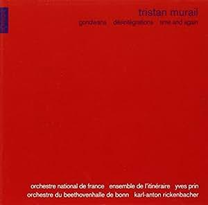 Tristan Murail : Gondwana - Désintégrations - Time and again