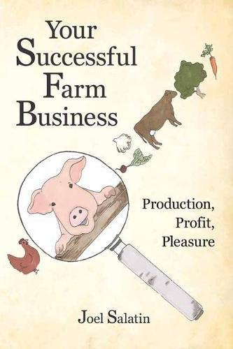 Your Successful Farm Business Production, Profit, Pleasure [Salatin, Joel] (Tapa Blanda)