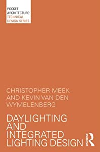 Daylighting and Integrated Lighting Design (Pocketarchitecture) from Routledge