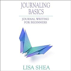 Journaling Basics: Journal Writing for Beginners Audiobook