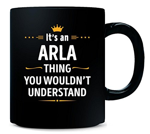 its-an-arla-thing-you-wouldnt-understand-cool-gift-mug