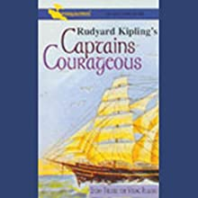Captains Courageous (Dramatized) (       ABRIDGED) by Rudyard Kipling Narrated by Full Cast